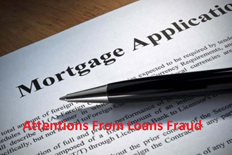 Attentions From Loans Fraud